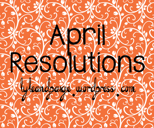 April Resolutions